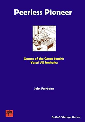 Peerless Pioneer - Yasui VII Senkaku (GoGoD Vintage Series Book 1) (English Edition)