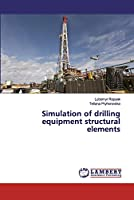 Simulation of drilling equipment structural elements