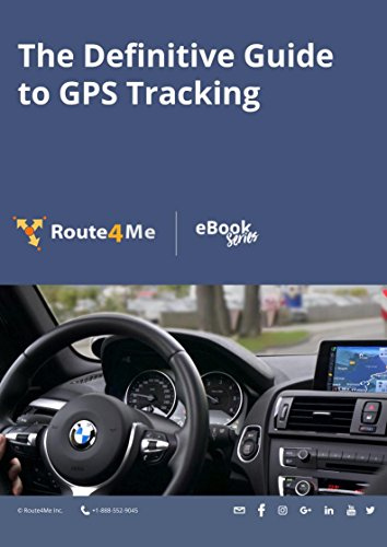 The Definitive Guide to GPS Tracking (Route4Me eBook Series 30) (English Edition)