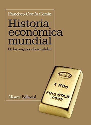 Historia económica mundial: De los orígenes a la actualidad (Libro Univ.- Manuales)