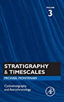 Cyclostratigraphy and Astrochronology (Volume 3) (Stratigraphy & Timescales, Volume 3)
