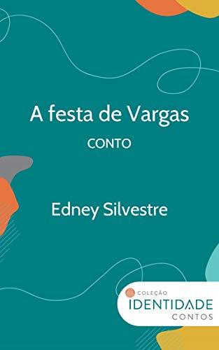 A festa de Vargas: Conto Coleção Identidade