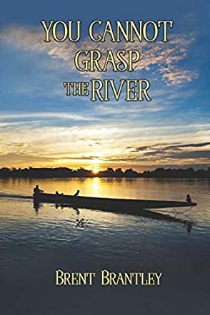 You Cannot Grasp the River