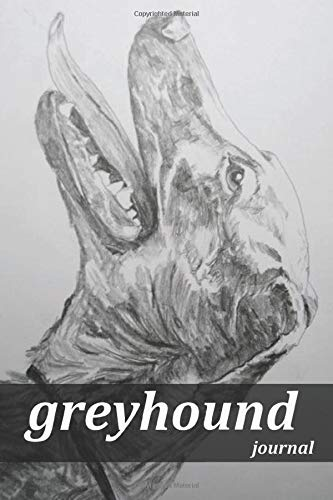 Greyhound Journal: Unique and Cool Greyhound Dog Journal Notebook and Composition for everyone to use at home or school or business