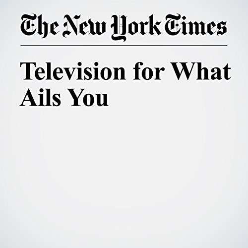 Television for What Ails You audiobook cover art