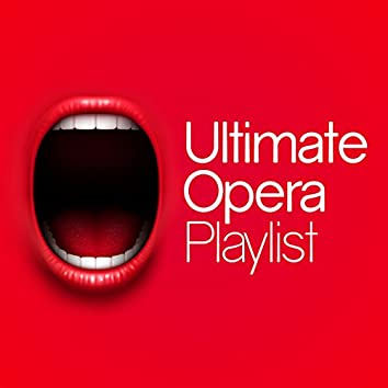 Ultimate Opera Playlist