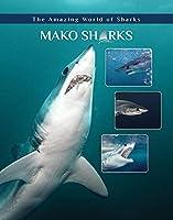 Mako Sharks (The Amazing World of Sharks)