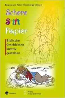Schere, Stift, Papier: Biblische Geschichten kreativ gestalten (Materialien zur Gemeindearbeit) von Peter Hitzelberger ,,Regina Hitzelberger ,,Dorothea Layer-Stahl (Illustrator) ( Juli 2009 )