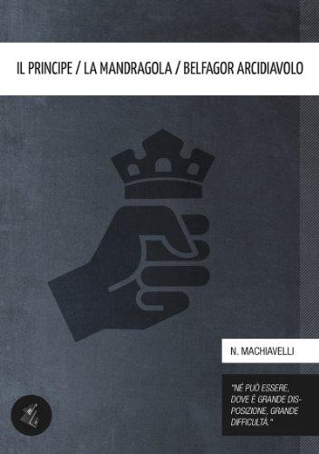 Il Principe / La Mandragola / Belfagor arcidiavolo