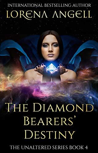 The Diamond Bearers' Destiny (The Unaltered Book 4) (English Edition)