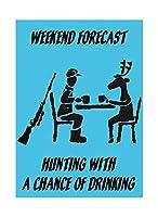 飲酒のチャンスと狩りブリキ看板ヴィンテージ錫のサイン警告注意サインートポスター安全標識警告装飾金属安全サイン面白いの個性情報サイン金属板鉄の絵表示パネル