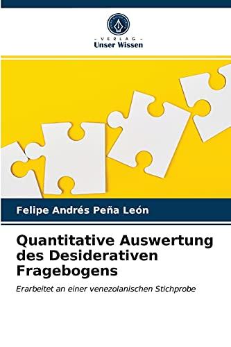 Quantitative Auswertung des Desiderativen Fragebogens: Erarbeitet an einer venezolanischen Stichprobe