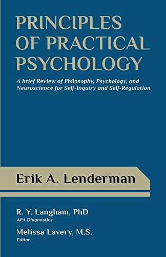Principles of Practical Psychology: A Brief Review of Philosophy, Psychology, and Neuroscience for S