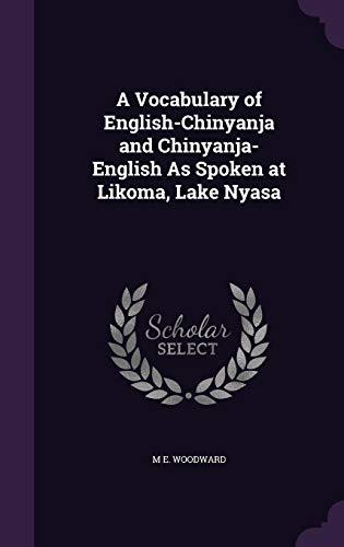 A Vocabulary of English-Chinyanja and Chinyanja-English as Spoken at Likoma, Lake Nyasa