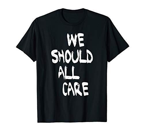 Mens We Should All Care, Immigration Shirt, Political, Refugees T-Shirt
