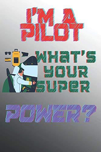 I'm a pilot What's your super power?