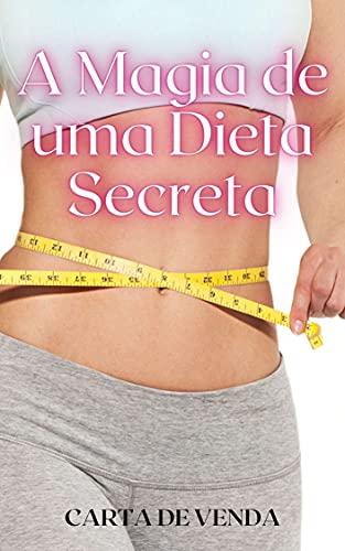 A Magia de Uma Dieta Secreta: Carta de Venda