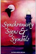 Synchronicity, Signs & Symbols [Paperback] [2001] (Author) Patricia Rose Upczak, Anne E. Garcia, Polly Palmer