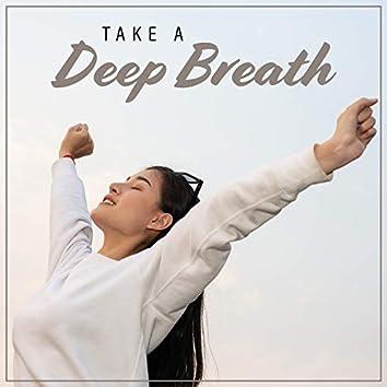 Take A Deep Breath: Calm Down, Relax and Unwind