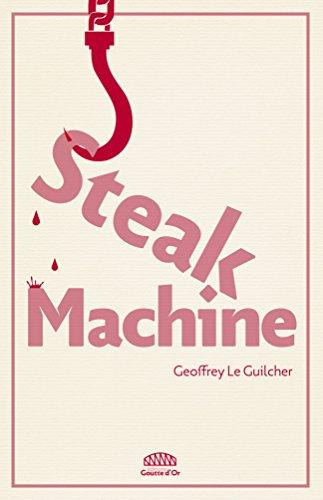 Steak Machine (French Edition)