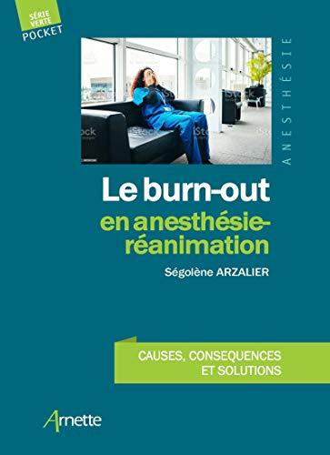 Le Burn-Out en Anesthesie-Réanimation - Causes, Conséquences et Solutions