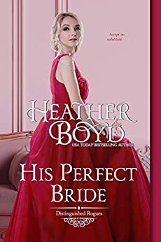 His Perfect Bride (The Distinguished Rogues Book 15) by [Heather  Boyd]