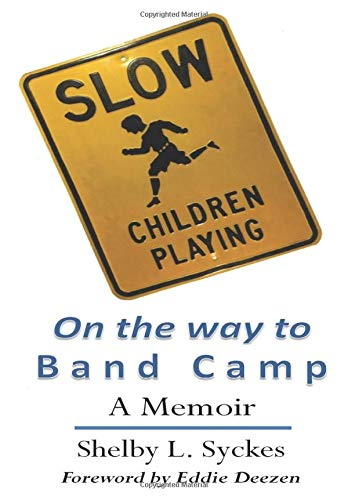 SLOW Children Playing On the way to Band Camp: A Memoir