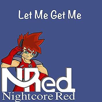 Let Me Get Me
