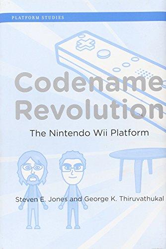 Codename Revolution: The Nintendo Wii Platform (Platform Studies)