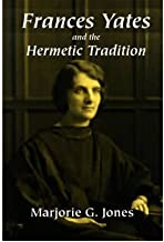 [Frances Yates and the Hermetic Tradition] [Author: Marjorie Jones] [September, 2008]