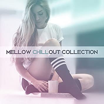 Mellow Chillout Collection – Calm Electronic Chillout Music, Ambient Instrumental Chillout