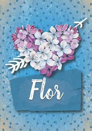 Flor: Cuaderno de notas A5 | Nombre personalizado Flor | Regalo de cumpleaños para la esposa, mamá, hermana, hija .. | Diseño: Lilas corazon | 120 páginas rayadas, formato A5 (14.8 x 21 cm)