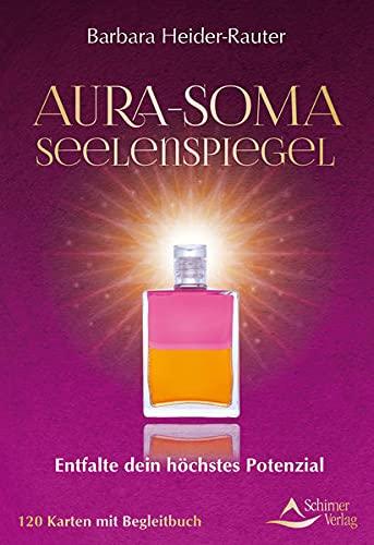 Aura-Soma-Seelenspiegel- Entfalte dein höchstes Potenzial: - 120 Karten mit Begleitbuch