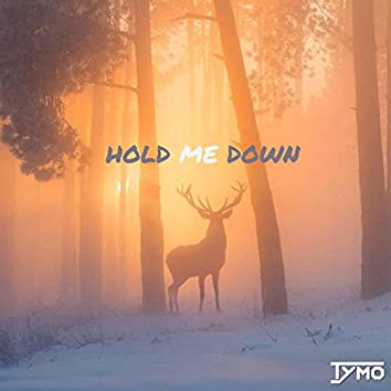 Hold Me Down