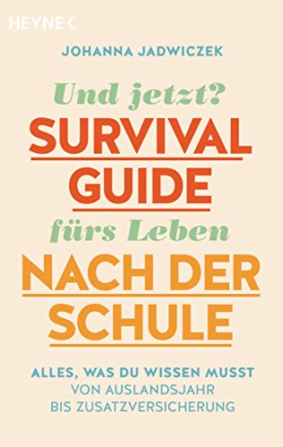 Und jetzt? Der Survival-Guide fürs Leben nach der Schule: Alles, was du wissen musst – von Auslandsjahr bis Zusatzversicherung