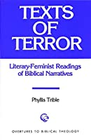 Texts of Terror: Literary-Feminist Readings of Biblical Narratives (Overtures to Biblical Theology, 13)