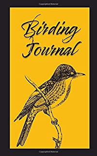 "Birding Journal: Bird Watching Log Book To Record Bird Sightings | Great Gift for Bird Watchers | 120 pages | 5x8"" paperback"