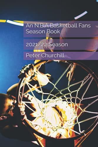 An N.B.A Basketball Fans Season Book: Season 2021/22