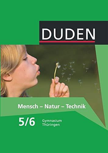 Duden Mensch - Natur - Technik - Gymnasium Thüringen - 5./6. Schuljahr: Schülerbuch