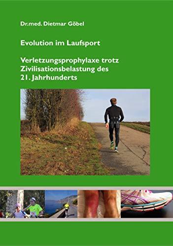 Evolution im Laufsport: Verletzungsprophylaxe trotz Zivilisationsbelastung des 21. Jahrhunderts