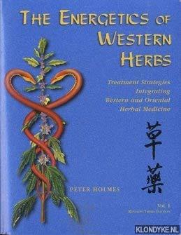 The Energetics of Western Herbs: Treatment Strategies Integrating Western & Oriental Herbal Medicine: 1