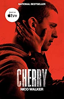 Cherry: A novel by [Nico Walker]