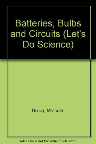 Batteries, Bulbs and Circuits (Let's Do Science S.)