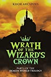 Wrath of the Wizard's Crown: Part 1 of the Demon World trilogy (English Edition)