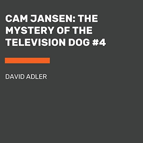 Cam Jansen: The Mystery of the Television Dog: Cam Jansen Series, Book 4
