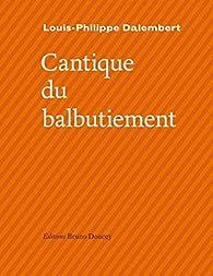 Cantique du balbutiement par Louis-Philippe Dalembert