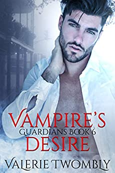 Vampire's Desire (Guardians Book 6) by [Valerie Twombly]