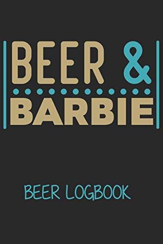 Beer & Barbie (Beer Logbook): Beer taste logbook for beer lovers | Beer Notebook | Craft Beer Lovers Gifts