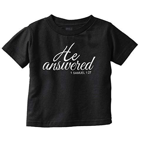 He Answered Prayers Newborn Christian Bible Toddler T Shirt covid 19 (One Christian Toddler Shirt coronavirus)