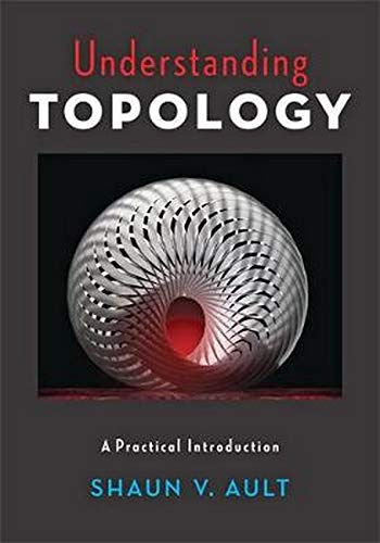 Compare Textbook Prices for Understanding Topology: A Practical Introduction Illustrated Edition ISBN 9781421424071 by Ault, Shaun V.